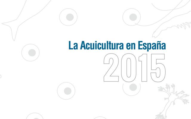 Informe de acuicultura en españa 2015